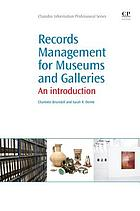 Records management for museums and galleries : an introduction