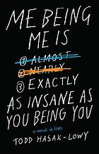 Me being me is exactly as insane as you being you.