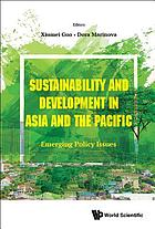 Sustainability and development in Asia and the Pacific : emerging policy issues