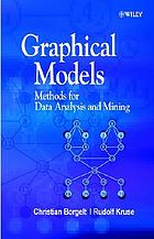 Graphical models : methods for data analysis and mining
