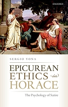 Epicurean ethics in Horace : the psychology of satire