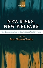 New risks, new welfare : the transformation of the European welfare state