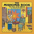 The Mishomis book : the voice of the Ojibway