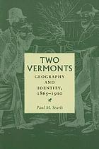 Two Vermonts : geography and identity, 1865-1910