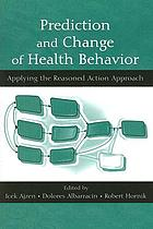 Prediction and change of health behavior : applying the reasoned action approach