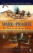 Spark on the prairie : a guns and gavel novel