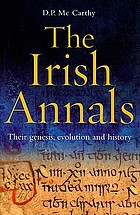 The Irish annals : their genesis, evolution, and history