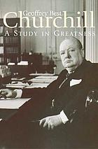 Churchill : a study in greatness