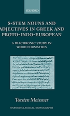 S-stem nouns and adjectives in Greek and Proto-Indo-European : a diachronic study in word formation