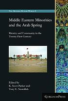 Middle Eastern Minorities and the Arab Spring : Identity and Community in the Twenty-First Century