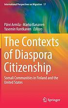 The contexts of diaspora citizenship : Somali communities in Finland and the United States