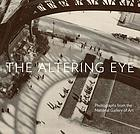 The altering eye : photographs from the National Gallery of Art
