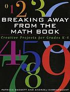 Breaking away from the math book : creative projects for grades K-6
