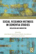 Social Research Methods in Dementia Studies : Inclusion and Innovation.
