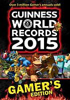 Guiness world records 2015 : Gamer's edition