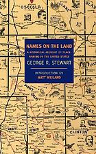 Names on the land : a historical account of place-naming in the United States