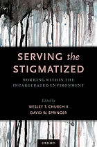 Serving the stigmatized : working within the incarcerated environment