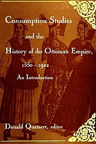 Consumption studies and the history of the Ottoman Empire, 1550-1922 an introduction