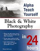 Black and white photography in 24 hours