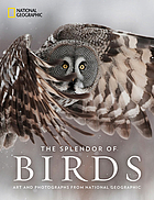 The splendor of birds : art and photographs from National Geographic