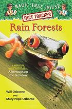 Rain forests : a nonfiction companion to magic tree house #6, Afternoon on the Amazon