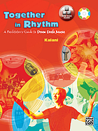 Together in rhythm : a facilitator's guide to drum circle music