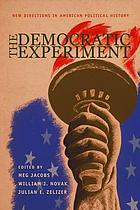 The Democratic Experiment New Directions in American Political History
