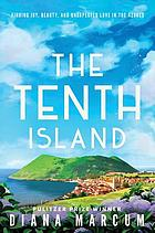 TENTH ISLAND : finding joy, beauty, and unexpected love in the azores.