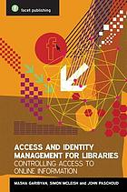Access and identity management for libraries. Controlling access to online information.