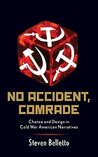 No accident, comrade : chance and design in Cold War American narratives