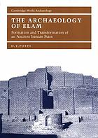 The archaeology of Elam : formation and transformation of an ancient Iranian state