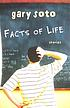 Facts of life : stories by  Gary Soto