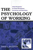 The psychology of working : a new perspective for career development, counseling, and public policy