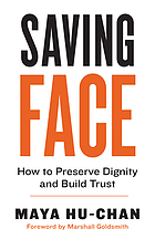 Saving face how to preserve dignity and build trust