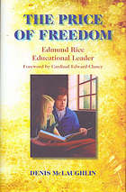 The price of freedom : Edmund Rice educational leader