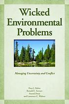Wicked environmental problems : managing uncertainty and conflict