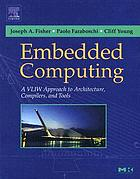 Embedded computing : a VLIW approach to architecture, compilers and tools
