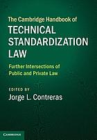 The Cambridge handbook of technical standardization law : further intersections of public and private law