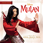 Mulan : loyal, brave, true