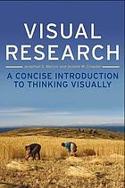 Visual research : a concise introduction to thinking visually