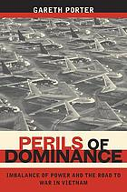 Perils of dominance : imbalance of power and the road to war in Vietnam