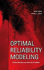 Optimal reliability modeling : principles and applications