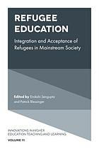 Refugee education : integration and acceptance of refugees in mainstream society