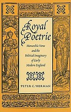Royal poetrie : monarchic verse and the political imaginary of early modern England