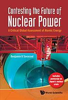 Contesting the future of nuclear power : a critical global assessment of atomic energy.