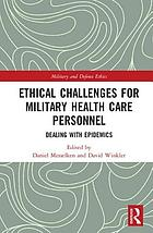 Ethical challenges for military health care personnel : dealing with epidemics