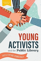 Young activists and the public library : facilitating democracy
