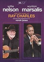 Willie Nelson, Wynton Marsalis play the music of Ray Charles