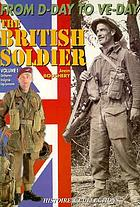 The 1944-1945 British soldier : from D-day to V-day.