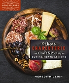 Pure charcuterie : the craft & poetry of curing meat at home